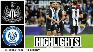 Into The Fourth Round!  Newcastle United 4 Rochdale 1: Highlights