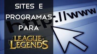 Sites e Programas para League of Legends!