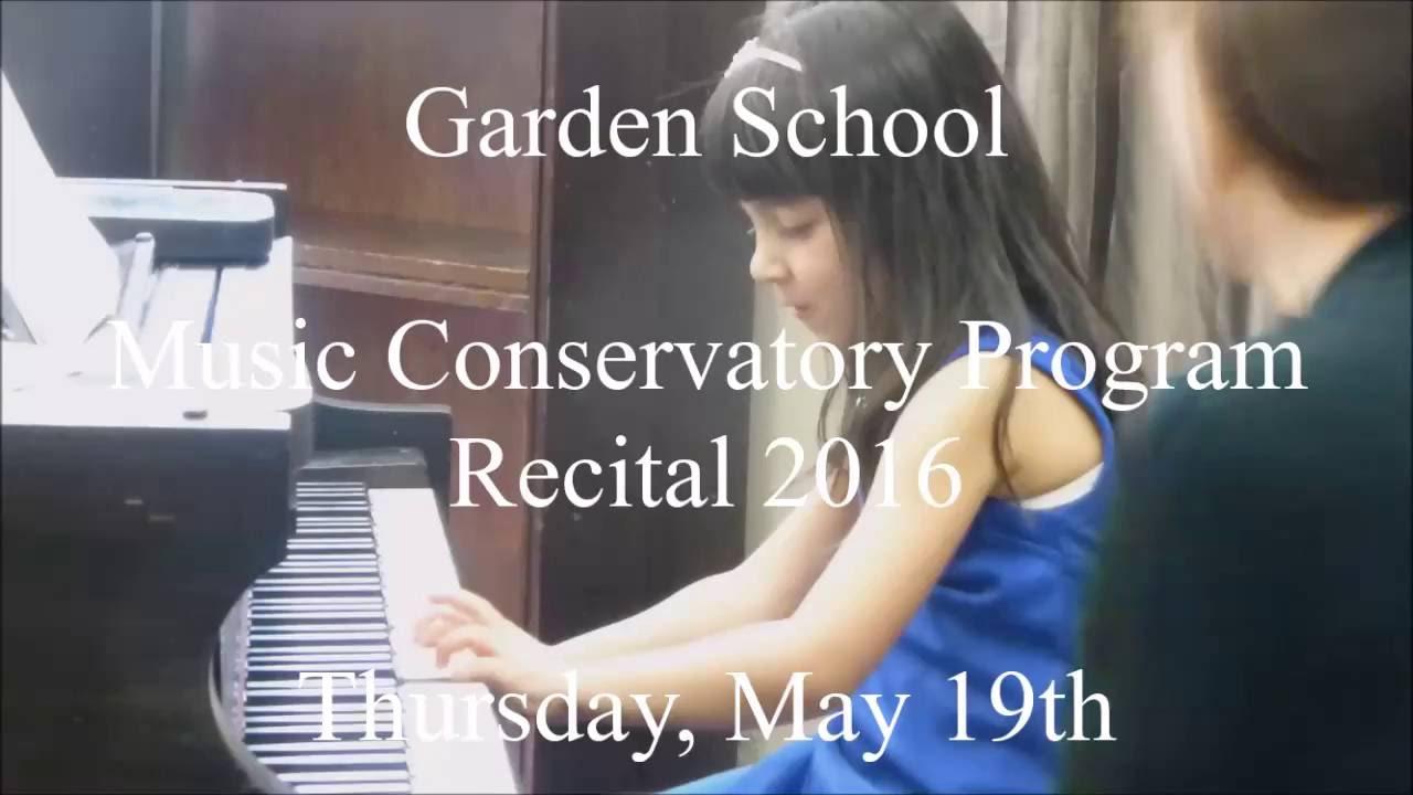 Garden School Music Conservatory Program Recital 2016 Youtube