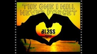 Gambar cover Bl3ss - The  One I Will Never Forget