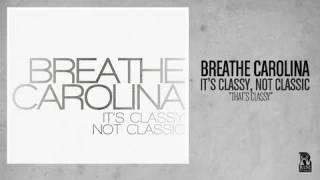Breathe Carolina - Thats Classy YouTube Videos