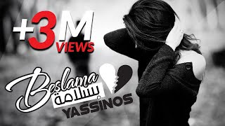 Yassinos - Beslama 2016 بسلامة  l ( النسخة الأصلية )