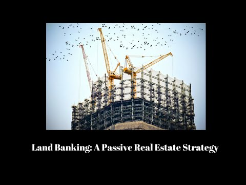 Land Banking A Longterm Passive Buy & Hold Real Estate Investing Strategy