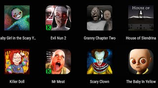 Evil Nun 2,Granny Chapter 2,House Of Slenderina,Killer Doll,Mr Meat,Scary Clown,The Baby In Yellow