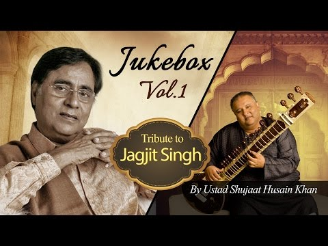 Tribute to Jagjit Singh by Ustad Shujaat Husain Khan (Vol. 1) | Audio Jukebox Mp3
