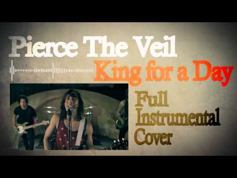 Pierce The Veil - King for a Day - Full Instrumental Cover!!