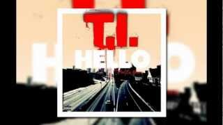 (HD) T.I. Feat. Cee Lo Green - Hello (Prod. By The Neptunes) (DownloadLink) Mp3