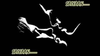 Saiyaan By Kailash Kher