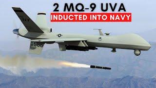 Indian Navy Inducts 2 MQ-9B SeaGuardian UAV   नौसेना को मिला 2 MQ-9 UAV