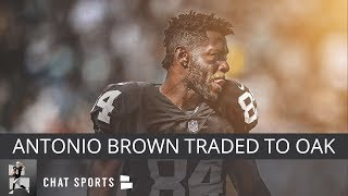 BREAKING: Antonio Brown Traded To The Oakland Raiders