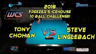 #5 - Tony CHOHAN vs Steve LINGLEBACH - The 2018 Freezer's Icehouse 10-Ball Challenge!