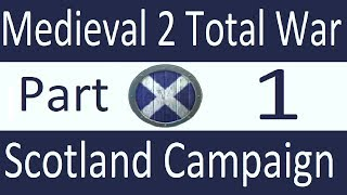 Scotland Campaign: Medieval 2 Total War Part 1