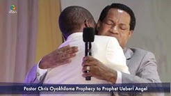 PASTOR CHRIS OYAKHILOME PROPHESYING TO PROPHET UEBERT ANGEL