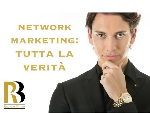 Network Marketing 2017 - TUTTA la verità