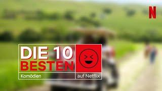 Die 10 besten Komödien auf Netflix   Netflix