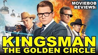 MovieBob Reviews - KINGSMAN: THE GOLDEN CIRCLE