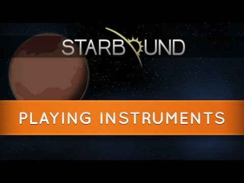 Starbound : How to Play Instruments and Add Songs (Including the Ocarina)