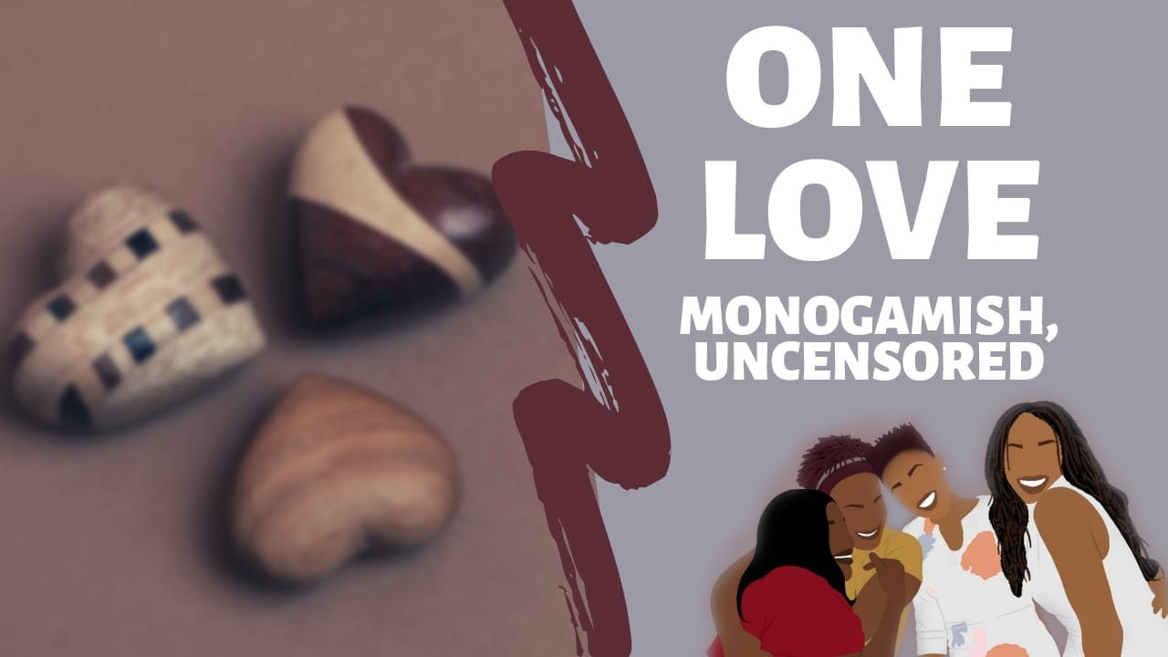 One Love    Monogamish Uncensored : RPP Podcast Season 2, Episode 18  (Polyamory)
