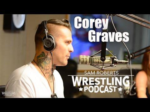 Corey Graves - Bronies, NXT, Hulk Hogan, Wrestling Again - Sam Roberts