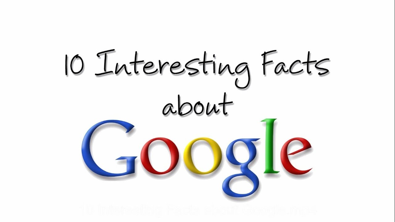 10 Most Interesting Facts About Google - YouTube