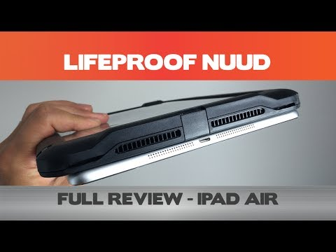 Comprehensive LifeProof Nuud For The IPad Air Review (4.2/5)