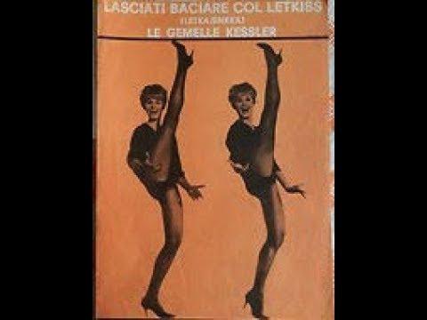 Lasciati Baciare Col Letkiss - Le Gemelle Kessler