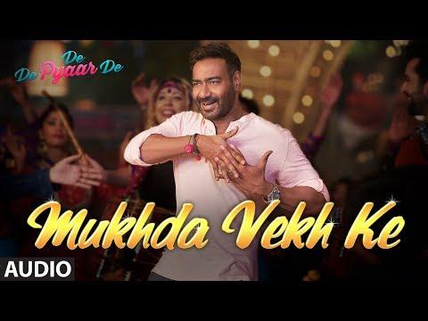 Full Audio: Mukhda Vekh Ke | De De Pyaar De | Ajay D Tabu Rakul l Surjit Bindrakhia Mika S Dhvani B Mp3