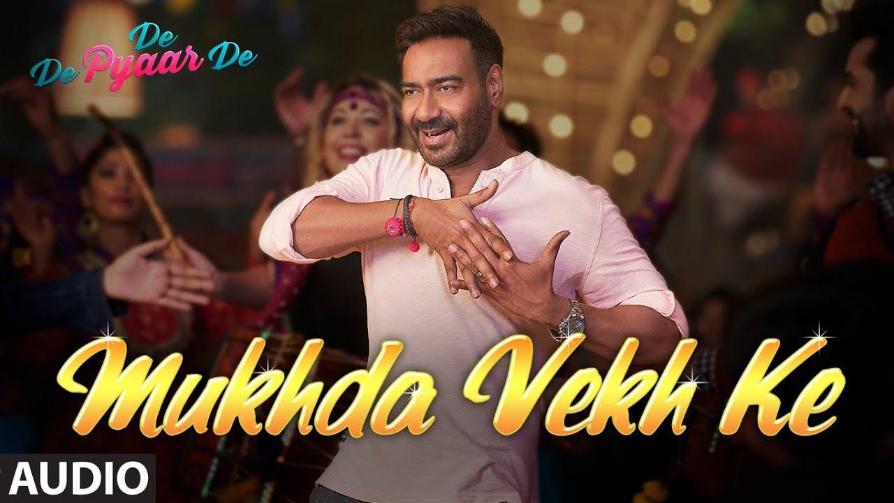 Full Audio: Mukhda Vekh Ke | De De Pyaar De | Ajay D Tabu Rakul l Surjit Bindrakhia Mika S Dhvani B Watch Online & Download Free