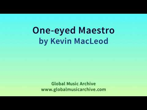 One Eyed Maestro By Kevin MacLeod 1 HOUR