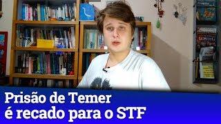 Prisão de Temer é resposta da Lava Jato para o STF thumbnail