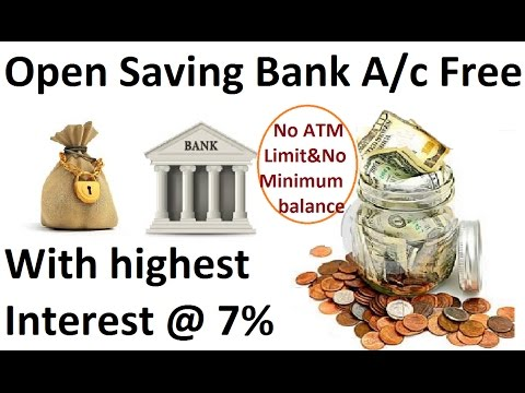 Open Saving Account FREE With Highest interest rate @7% ever