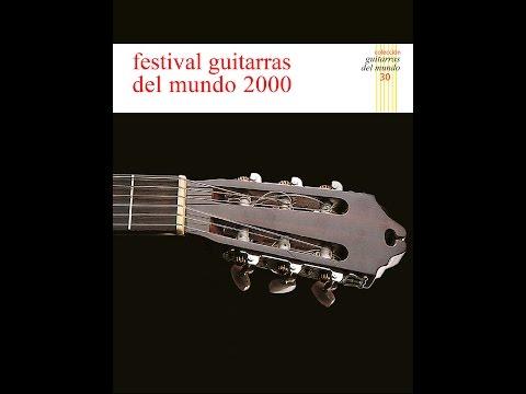 Festival Guitarras Del Mundo 2000 (Full Album)