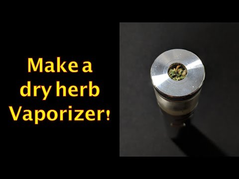 Convert an e-cig to a dry herb vaporizer. Easy vape to vaporizer!