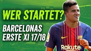 Barcelona Transfers & Gerüchte - Barças Startelf 2017/18