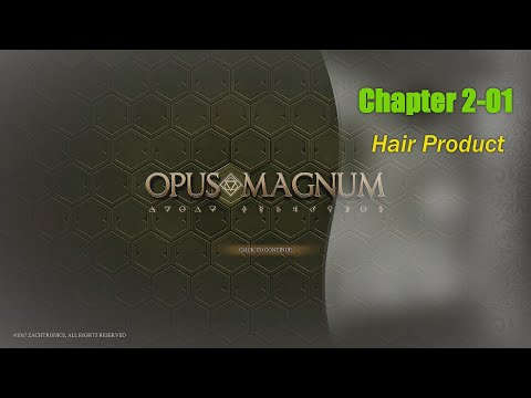 Opus Magnum Gameplay | Chapter 2-01 | Hair Product |