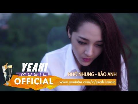 Nhớ Nhung | Bảo Anh | Official Music Video