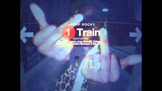 1 Train - ASAP (ft Kendrick Lamar, Joey Bada$$, Yelawolf, Danny Brown, Action Bronson & Big K.R.I.T)