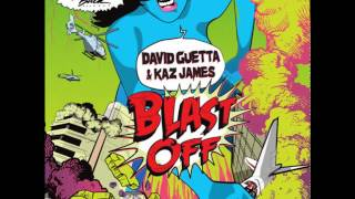 David Guetta Kaz James Blast Off Original Mix
