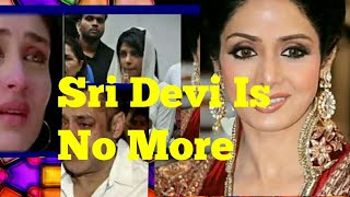 Bollywood queen Sri Devi passes away Sri Devi Is no more in this world