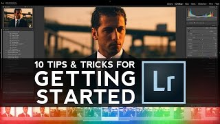 Getting Started with Lightroom: 10 Essential Tips and Techniques