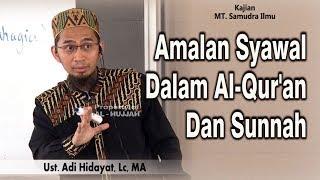 Amalan Syawal Dalam Al-Qur'an Dan Sunnah || Ust. Adi Hidayat, Lc, MA