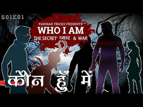 S01E01 || WHO I AM || KAUN HOON MAIN || #THE SECRET PYAR & WAR
