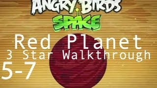 Angry Birds Space - Level 5-7 Red Planet 3 Star Walkthrough | WikiGameGuides