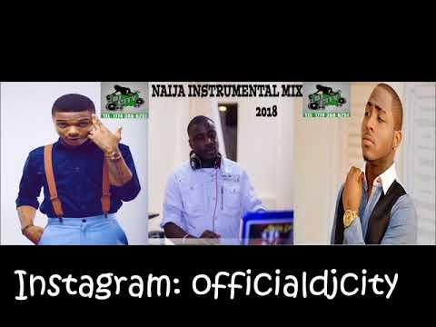 Naija Instrumental Mix 2018 FT Davido, Wizkid,  Teckno and iyanya Freestyle By DJCITY