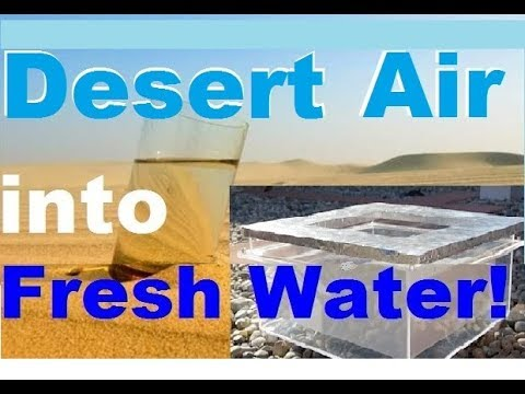 Desert AIR into FRESH WATER technology. AMAZING!!