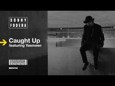 Sonny Fodera featuring Yasmeen 'Caught Up' (Sonny Fodera Remix)