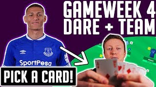 FPL GAMEWEEK 4 DARE + TEAM SELECTION! | PICK A CARD FOR RICHARLISON!!  | FPL 2018/19