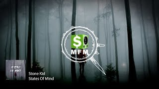 Stone Kid - States Of Mind FREE Melodic Dubstep Music For Monetize