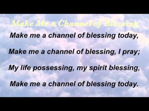 Make Me a Channel of Blessing (Baptist Hymnal #564)