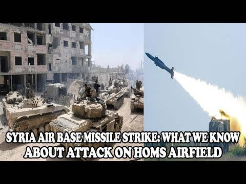 SYRIA AIR BASE MISSILE STRIKE: WHAT WE KNOW ABOUT ATTACK ON HOMS AIRFIELD ||WORLD NEWS RADIO